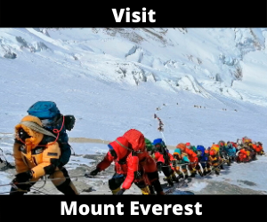 Visit Mount Everest On Vacation