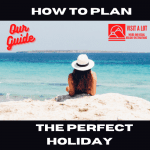 Planning For Your Dream Holiday.